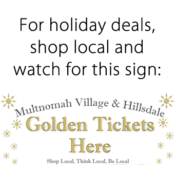 "For holiday deals, shop local and watch for signs that say ""Multnomah Village and Hillsboro Golden Tickets Here"""