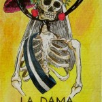 Drawing of skeleton wearing an elaborate hat, her hair is a bouquet of flowers, labeled La Dama