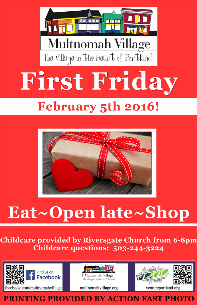 First Friday, February 5, 206: We're open late, come to Multnomah Village.