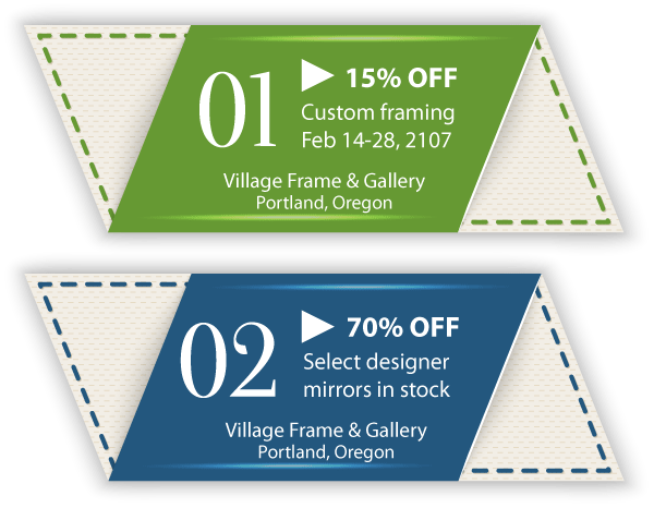 Two coupons: one for 15% off custom framing February 14 - 28, 2017, and one for 70% off select designer mirrors.