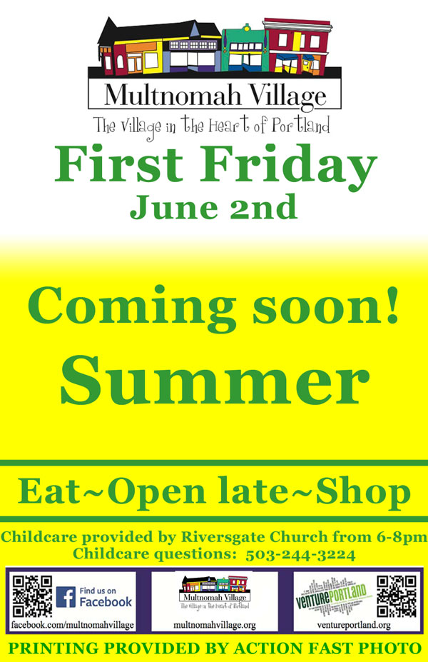 First Friday June 2nd poster: Multnomah Village businesses open 6 pm - 9 pm